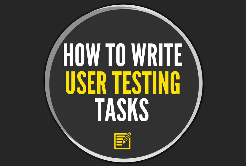 How to Write User Testing Tasks