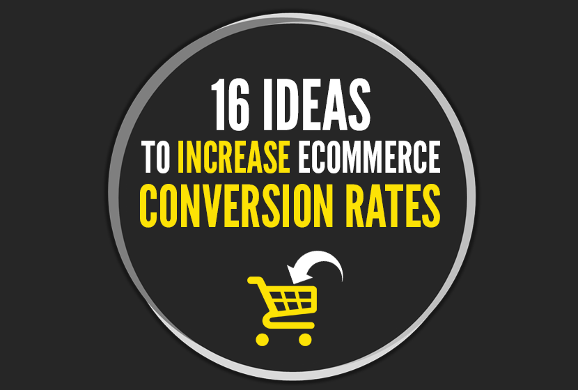 16 Quick Ideas to Increase Your eCommerce Conversion Rate