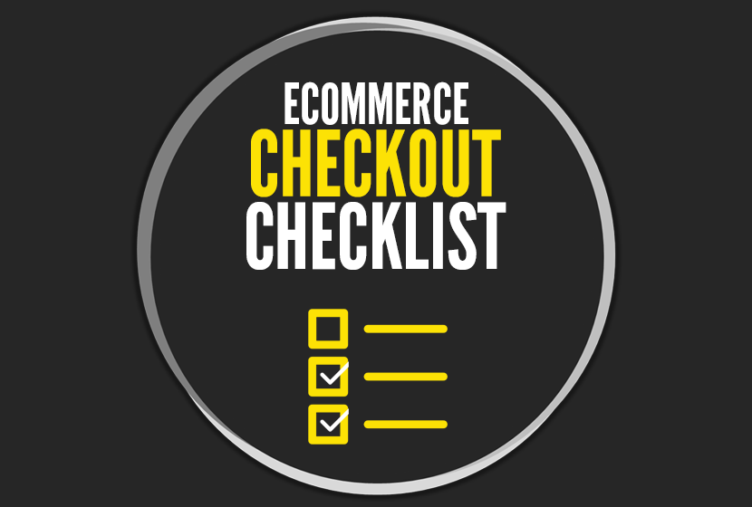 eCommerce Checkout Checklist: Simple Questions to Ask Yourself When Auditing a Site