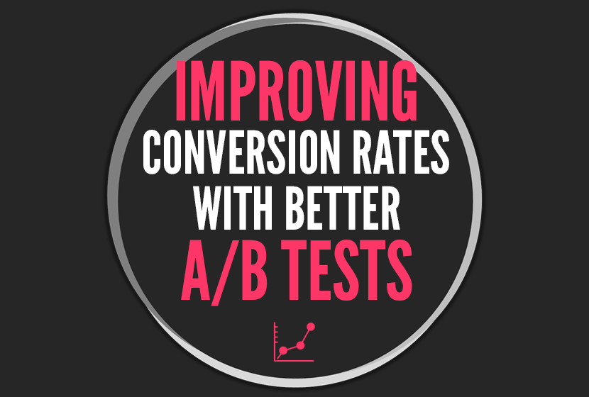 Improving conversion rates with better A/B tests
